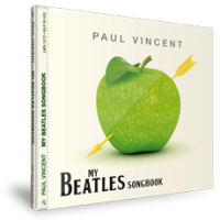 Paul Vincent: My Beatles Songbook